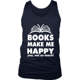 Books make me happy Mens Tank - Gifts For Reading Addicts