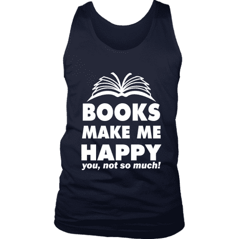 Books make me happy Mens Tank-For Reading Addicts