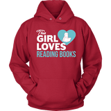 This girl loves reading books Hoodie - Gifts For Reading Addicts