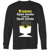 Warning! Open books lead to open minds Sweatshirt - Gifts For Reading Addicts