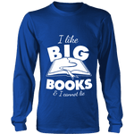 I like big books and i cannot lie Long Sleeve-For Reading Addicts