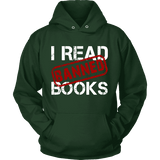 I Read Banned Books Hoodie-For Reading Addicts