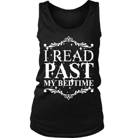 I read past my bed time Womens Tank - Gifts For Reading Addicts
