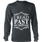 I read past my bed time Long Sleeve - Gifts For Reading Addicts