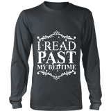 I read past my bed time Long Sleeve-For Reading Addicts