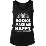 Books make me happy Womens Tank-For Reading Addicts