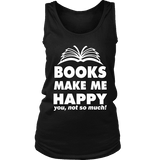 Books make me happy Womens Tank - Gifts For Reading Addicts