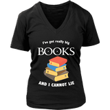 I've Got really Big Books  V-neck - For reading addicts - T-shirt - 2