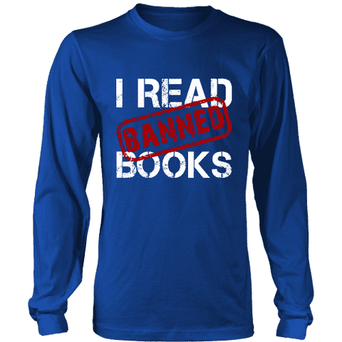 I Read Banned Books Long Sleeves-For Reading Addicts
