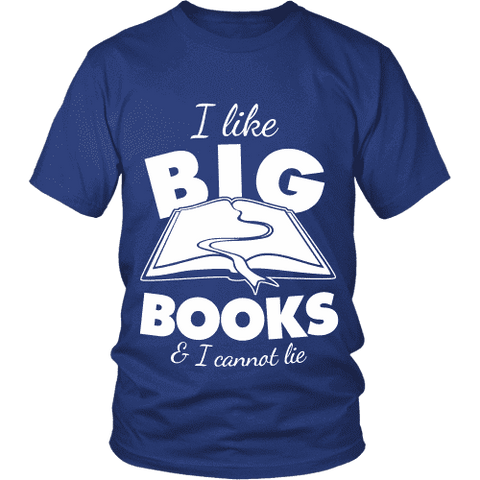 I like big books and i cannot lie Unisex T-shirt - Gifts For Reading Addicts