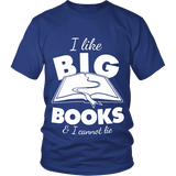 I like big books and i cannot lie Unisex T-shirt-For Reading Addicts