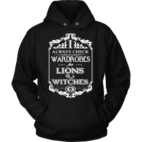 I always check Wardrobes for lions and witches, Hoodie - Gifts For Reading Addicts