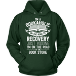 I'm a Bookaholic Hoodie-For Reading Addicts