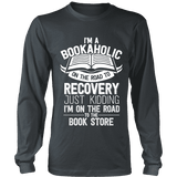 I'm a Bookaholic Long Sleeve-For Reading Addicts