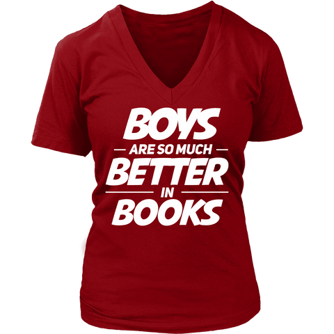 Boys are better in books - V-neck-For Reading Addicts