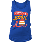 Certified book addict Womens Tank-For Reading Addicts