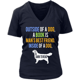 Outside of a dog a book is man's best friend V-neck-For Reading Addicts
