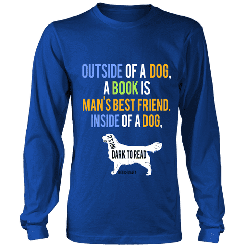 Outside of a dog a book is man's best friend Long Sleeve-For Reading Addicts