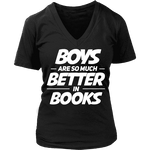 Boys are so much better in books V-neck-For Reading Addicts