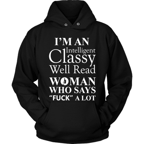 I'm an intelligent classy woman who says fuck alot Hoodie-For Reading Addicts