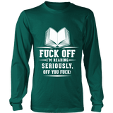 Fuck off I'm reading Long Sleeve - Gifts For Reading Addicts