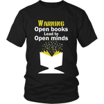 Warning! Open books lead to open minds-For Reading Addicts