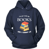 I've Got really Big Books Hoodie - For reading addicts - T-shirt - 3