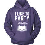 I Like to Party - Gifts For Reading Addicts