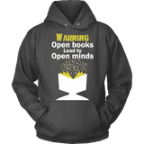 Warning! Open books lead to open minds Hoodie - Gifts For Reading Addicts