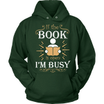 If The Book is Open I'm Busy Hoodie-For Reading Addicts