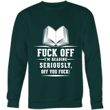Fuck off I'm reading Sweatshirt-For Reading Addicts