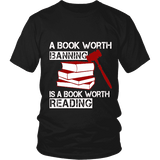 A book worth banning is a book worth reading Unisex T-shirt - Gifts For Reading Addicts