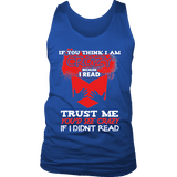 I'm crazy because i read ? Mens Tank-For Reading Addicts