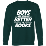 Boys are so much better in books Sweatshirt - Gifts For Reading Addicts