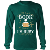 If The Book is Open I'm Busy Long Sleeve-For Reading Addicts