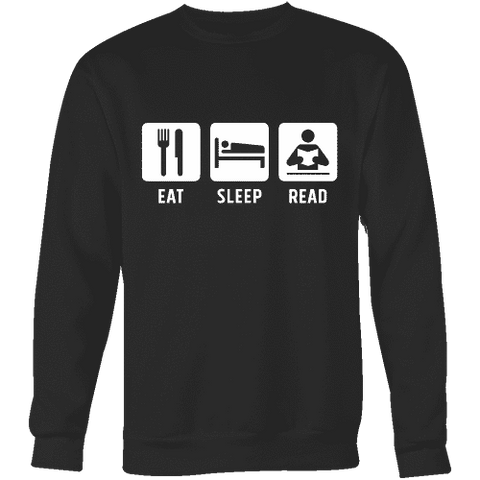 Eat, Sleep, Read Sweatshirt-For Reading Addicts
