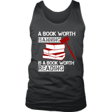 A book worth banning is a book worth reading Mens Tank - Gifts For Reading Addicts