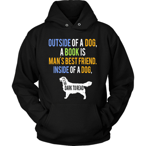 Outside of a dog a book is man's best friend Hoodie - Gifts For Reading Addicts