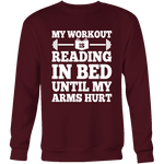 My Workout Is Reading In Bed Sweatshirt - Gifts For Reading Addicts