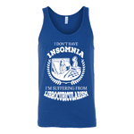 I dont have insomnia I'm suffering from Librocubicularism, Unisex Tank Top - Gifts For Reading Addicts