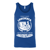 I dont have insomnia I'm suffering from Librocubicularism, Unisex Tank Top-For Reading Addicts