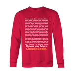 Choose Your Future, Choose Books Sweatshirt-For Reading Addicts