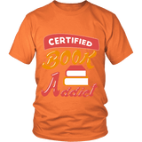 Certified book addict Unisex T-shirt-For Reading Addicts