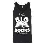 I like big books and i cannot lie Unisex Tank - Gifts For Reading Addicts