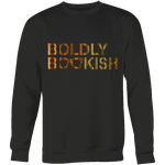 Boldly bookish Sweatshirt - Gifts For Reading Addicts