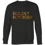 Boldly bookish Sweatshirt-For Reading Addicts