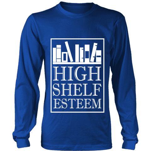 High Shelf Esteem Long Sleeve - Gifts For Reading Addicts