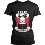 I read so i dont choke people Fitted T-shirt-For Reading Addicts
