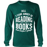 All i care about is reading books Long Sleeve-For Reading Addicts