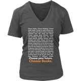 Choose Your Future, Choose Books V-neck-For Reading Addicts